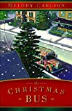 The Christmas Bus (0739474871) by Carlson, Melody