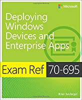 Exam Ref 70-695 Deploying Windows Devices and Enterprise Apps Front Cover