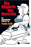 img - for Die B rglerin des Unrechts: Ein humoristischer Ehekrimi (German Edition) book / textbook / text book
