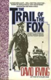 The Trail of the Fox (0380709406) by David John Cawdell Irving
