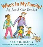 Robie Harris Who's In My Family?: All About Our Families (Lets Talk About You & Me)