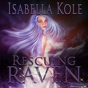 Rescuing Raven Audiobook