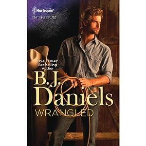 Wrangled | [B. J. Daniels]