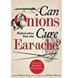 img - for Can Onions Cure Ear-Ache?: Medical Advice from 1769 (Hardback) - Common book / textbook / text book