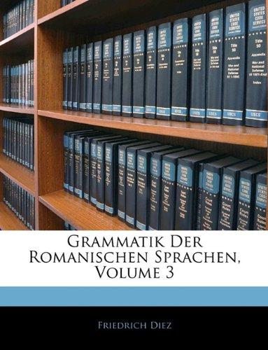 Grammatik Der Romanischen Sprachen, Volume 3