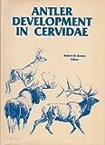 Antler Development in Cervidae (0912229055) by Brown, Robert D.