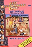 Bsc #34: Mary Anne And Too Many Boy (Baby-Sitters Club: Collector's Edition) (0590732838) by Martin, Ann M.