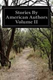 Stories By American Authors Volume II
