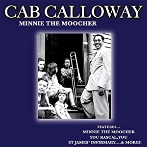 Cab Calloway -  Minnie The Moocher (disc 1