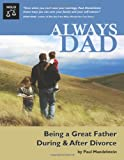 img - for Always Dad: Being a Great Father During & After Divorce book / textbook / text book