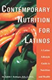 img - for Contemporary Nutrition for Latinos: A Latino Lifestyle Guide to Nutrition and Health book / textbook / text book