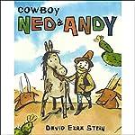 Cowboy Ned & Andy | David Ezra Stein