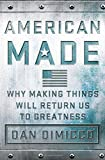 img - for American Made: Why Making Things Will Return Us to Greatness book / textbook / text book