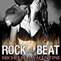 Rock the Beat: Black Falcon Series, Book 3 Audiobook by Michelle A. Valentine Narrated by Nelson Hobbs, Aletha George
