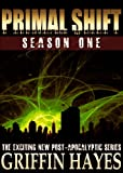 Primal Shift: Season 1 (A Post-Apocalyptic Serial Thriller)