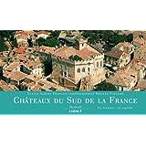 Châteaux du sud de la France vus du ciel