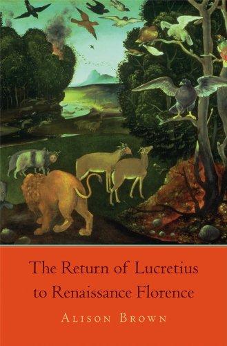 The Return of Lucretius to Renaissance Florence (I Tatti Studies in Italian Renaissance History)