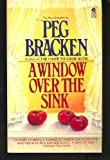 A Window over the Sink (0380581493) by Bracken, Peg