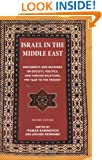 Israel in the Middle East: Documents and Readings on Society, Politics, and Foreign Relations, Pre-1948 to the Present (The Tauber Institute for the Study of European Jewry Series)