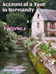 Account of a Tour in Normandy : Volum...
