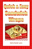 Gloria Hander Lyons Quick & Easy Sandwich Wraps