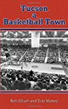 img - for Tucson a Basketball Town book / textbook / text book