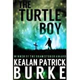 The Turtle Boy (The Timmy Quinn Series (Book One)) ~ Kealan Patrick Burke
