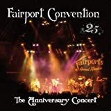 25th Anniversary Concert by Fairport Convention (2007-08-07)