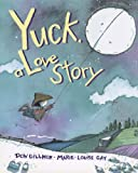 Don Gillmor Yuck, a Love Story