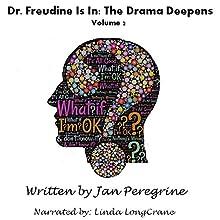 Dr. Freudine Is In: The Drama Deepens: Eden Trilogy, Volume 2 | Livre audio Auteur(s) : Jan Peregrine Narrateur(s) : Linda LongCrane