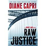 Raw Justice: Jenny Lane Thriller (The Hunt For Justice Series Book 5) ~ Diane Capri