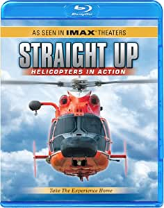 Straight Up Helicopters in Action [Blu-ray] Filmed In Imax