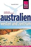 Australien. Westen und Zentrum: Westen und Zentrum. Die besten Tipps und Routen für Reisen per Campmobil und Mietwagen
