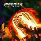 Late Night Tales - Franz Ferdinand