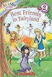 Scholastic Reader Level 2: Rainbow Magic: Best Friends in Fairyland