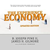 The Experience Economy, Updated Edition | [B. Joseph Pine, James H. Gilmore]