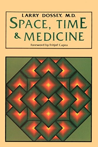 Space, Time & Medicine, Dossey, Larry