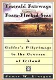 Emerald Fairways and Foam-Flecked Seas: A Golfer