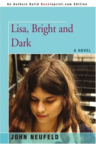 Lisa, Bright and Dark: A Novel