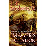 Imager's Battalion: The Sixth Book of the Imager Portfolio ~ L. E. Modesitt Jr.