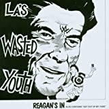 Reagan's in/Get Out of My Yardby Wasted Youth