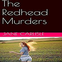 The Redhead Murders Audiobook by Jane Carlisle Narrated by James Killavey