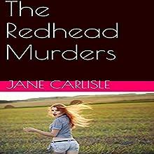 The Redhead Murders | Livre audio Auteur(s) : Jane Carlisle Narrateur(s) : James Killavey