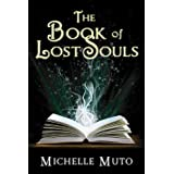 The Book of Lost Soulsby Michelle Muto