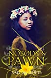 Nobody's Pawn (The Never Veil) (Volume 3)