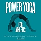 img - for Power Yoga for Athletes: More than 100 Poses and Flows to Improve Performance in Any Sport by Vigue, Sean(June 15, 2015) Flexibound book / textbook / text book