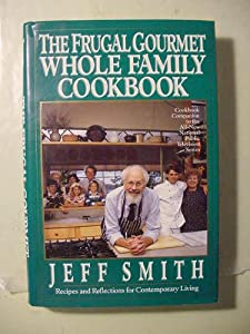 "Cover of ""The Frugal Gourmet Whole Family..."