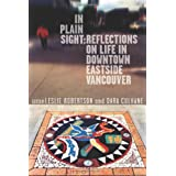 In Plain Sight: Reflections on Life in Downtown Eastside Vancouverby Leslie A. Robertson