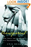 Transparent: Love, Family, and Living the T with Transgender Teenagers