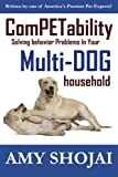 img - for ComPETability: Solving Behavior Problems In Your Multi-Dog Household book / textbook / text book